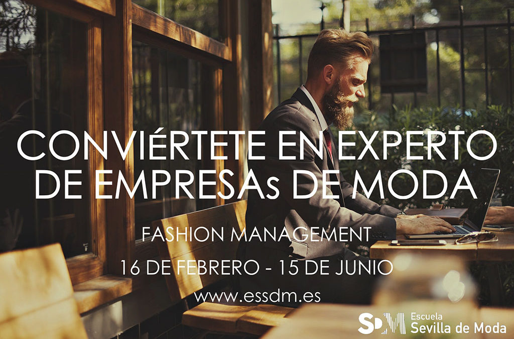 Curso de Experto en Fashion Management. 16 de Febrero / 15 de Junio 2018